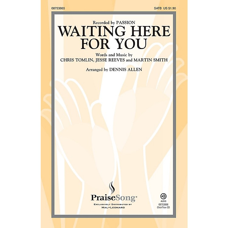 PraiseSongWaiting Here for You CHOIRTRAX CD by Passion Arranged by Dennis Allen