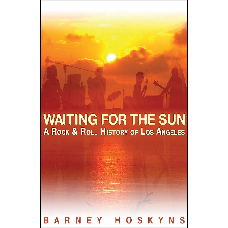 Backbeat BooksWaiting for The Sun - A Rock 'N' Roll History Of Los Angeles