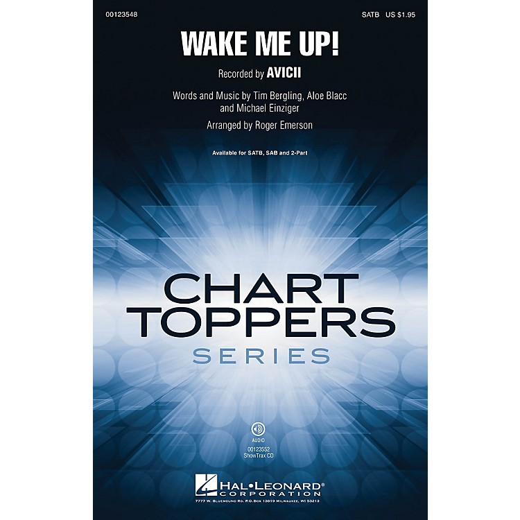 Hal Leonard Wake Me Up! SAB by Avicii Arranged by Roger Emerson