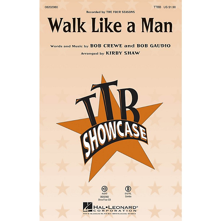 Hal Leonard Walk Like a Man (Recorded by THE FOUR SEASONS) ShowTrax CD by The Four Seasons Arranged by Kirby Shaw