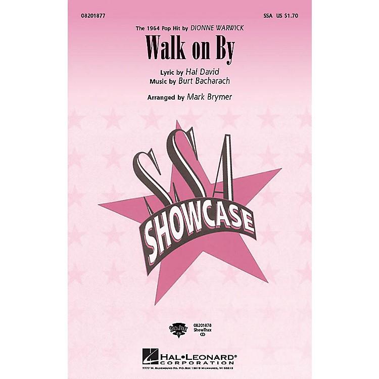 Hal LeonardWalk on By SSA by Dionne Warwick arranged by Mark Brymer