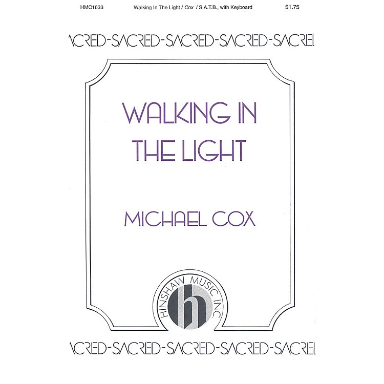 Hinshaw MusicWalking in the Light SATB composed by Michael Cox