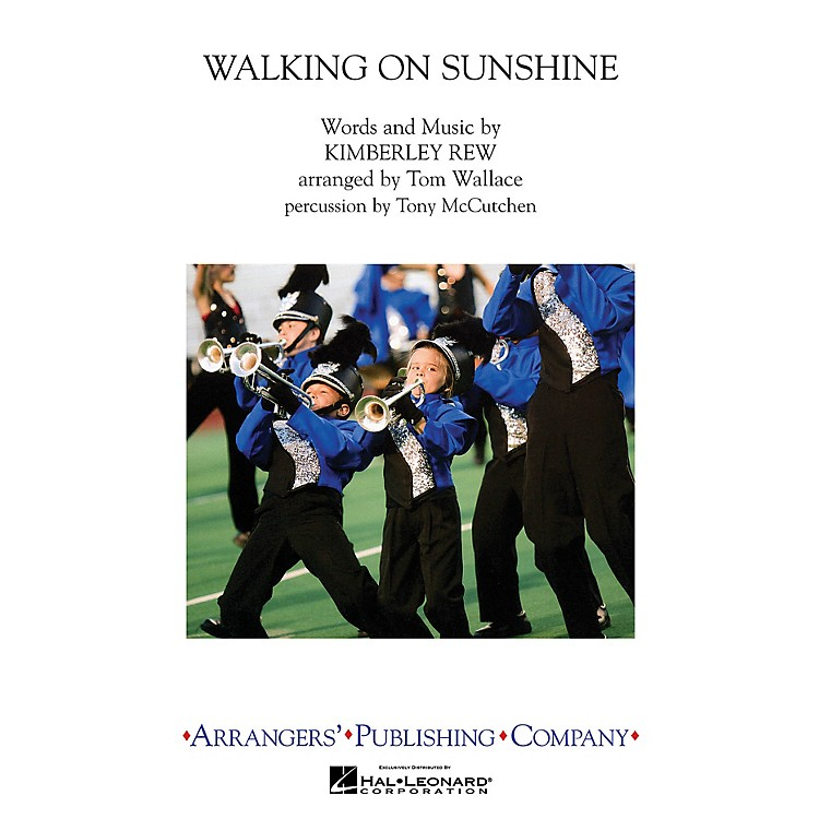 ArrangersWalking on Sunshine Marching Band Level 3 by Katrina and the Waves Arranged by Tom Wallace