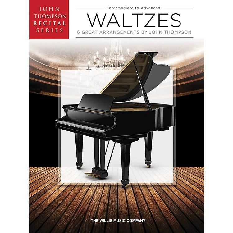 Willis MusicWaltzes (John Thompson Recital Series Inter to Advanced Level) Willis Series Book by Various