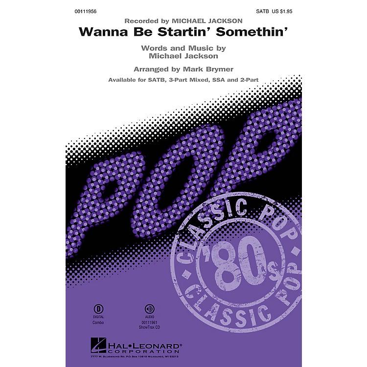 Hal LeonardWanna Be Startin' Somethin' SATB by Michael Jackson arranged by Mark Brymer