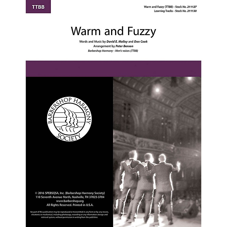 Barbershop Harmony SocietyWarm and Fuzzy TTBB A Cappella arranged by Peter Benson