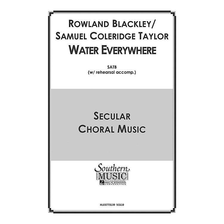 Hal LeonardWater Everywhere (Choral Music/Octavo Secular Satb) SATB Composed by Blackley, Rowland