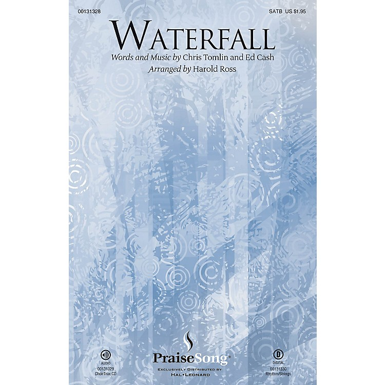 PraiseSongWaterfall SATB by Chris Tomlin arranged by Harold Ross