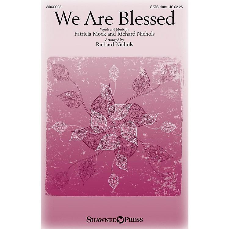 Shawnee PressWe Are Blessed SATB W/ FLUTE arranged by Richard Nichols