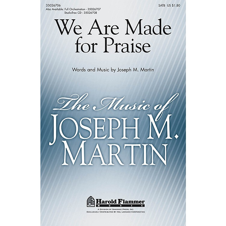 Shawnee PressWe Are Made for Praise SATB composed by Joseph M. Martin
