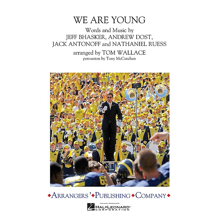 ArrangersWe Are Young Marching Band Level 3 by fun. Arranged by Tom Wallace