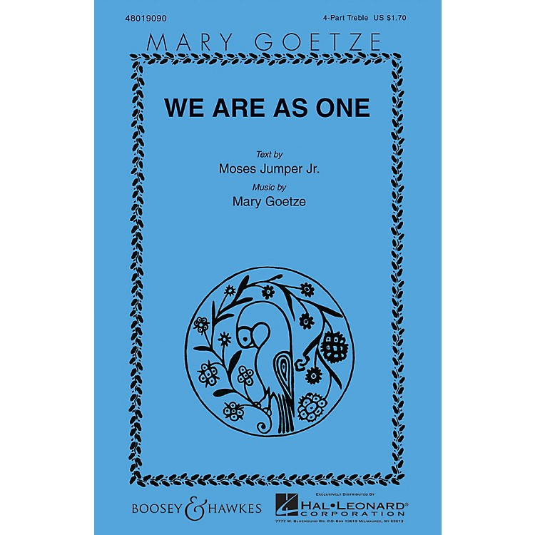 Boosey and HawkesWe Are as One 4 Part Treble composed by Mary Goetze
