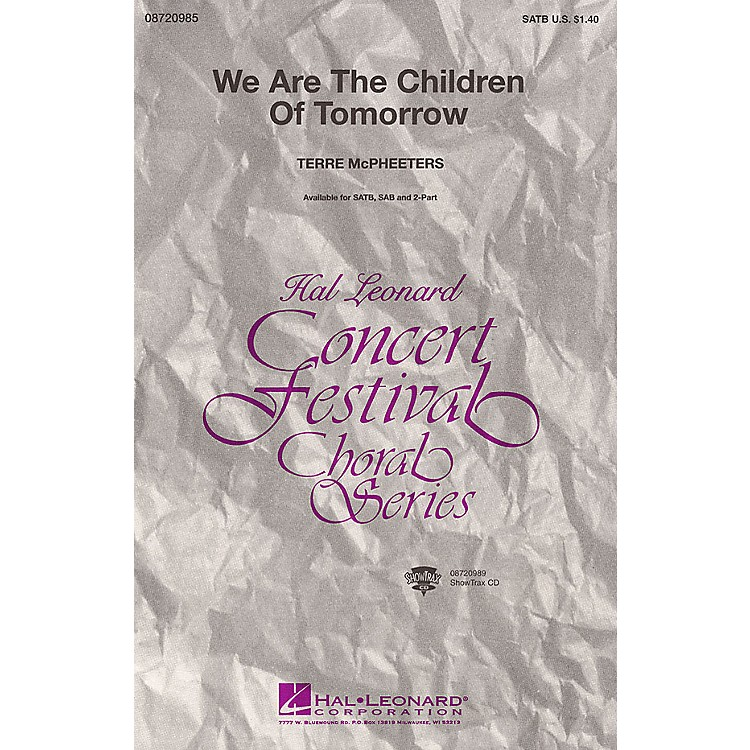 Hal LeonardWe Are the Children of Tomorrow ShowTrax CD Composed by Terre McPheeters