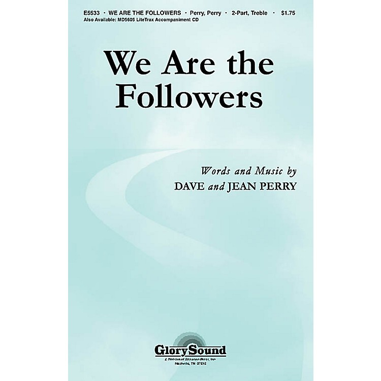 Shawnee PressWe Are the Followers 2-Part composed by Dave Perry