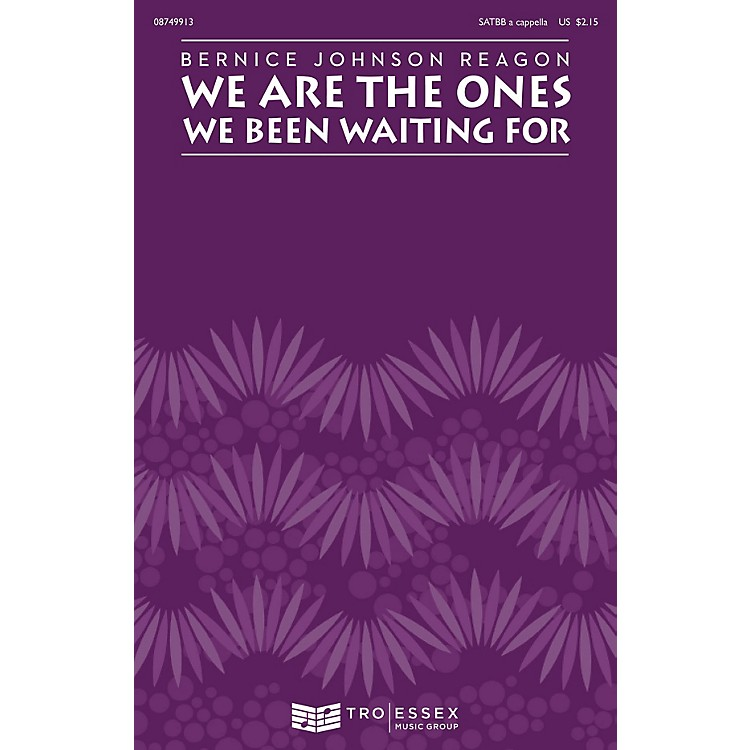 Hal LeonardWe Are the Ones We Been Waiting For SATBB by Sweet Honey In The Rock and by Bernice Johnson Reagon