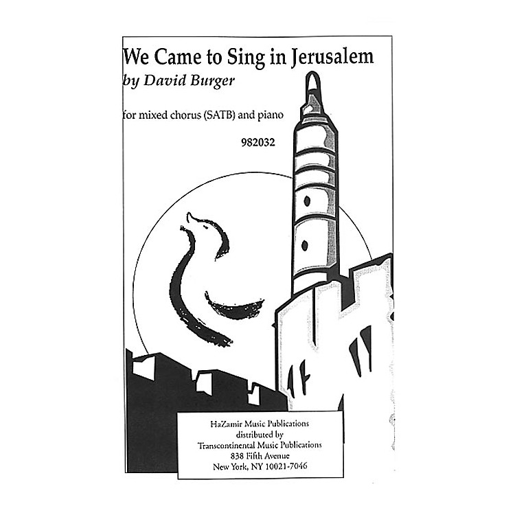 Transcontinental Music We Came to Sing in Jerusalem SATB composed by David Burger