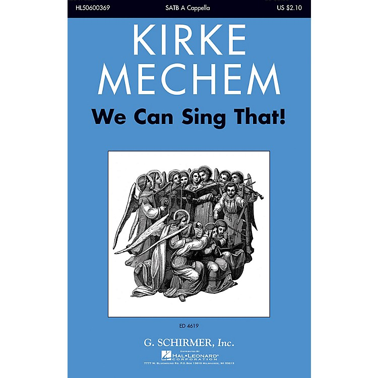 G. Schirmer We Can Sing That! SATB a cappella composed by Kirke Mechem