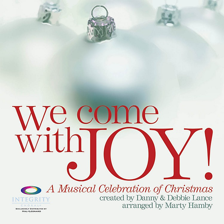 Integrity ChoralWe Come with Joy (A Musical Celebration of Christmas) PREV CD Arranged by Marty Hamby