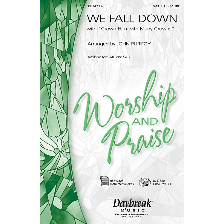 Daybreak MusicWe Fall Down with Crown Him with Many Crowns SATB arranged by John Purifoy