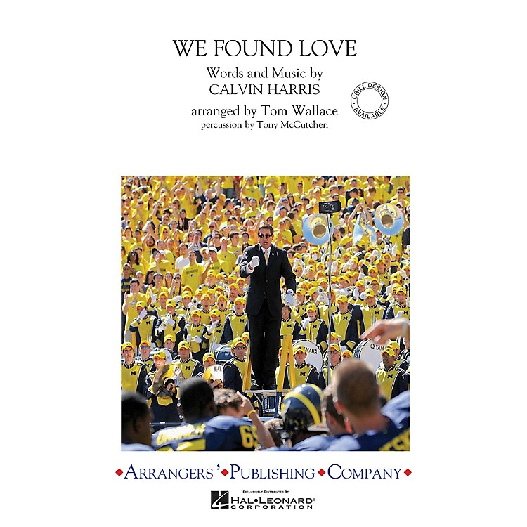 ArrangersWe Found Love Marching Band Level 3 by Rihanna Arranged by Tom Wallace