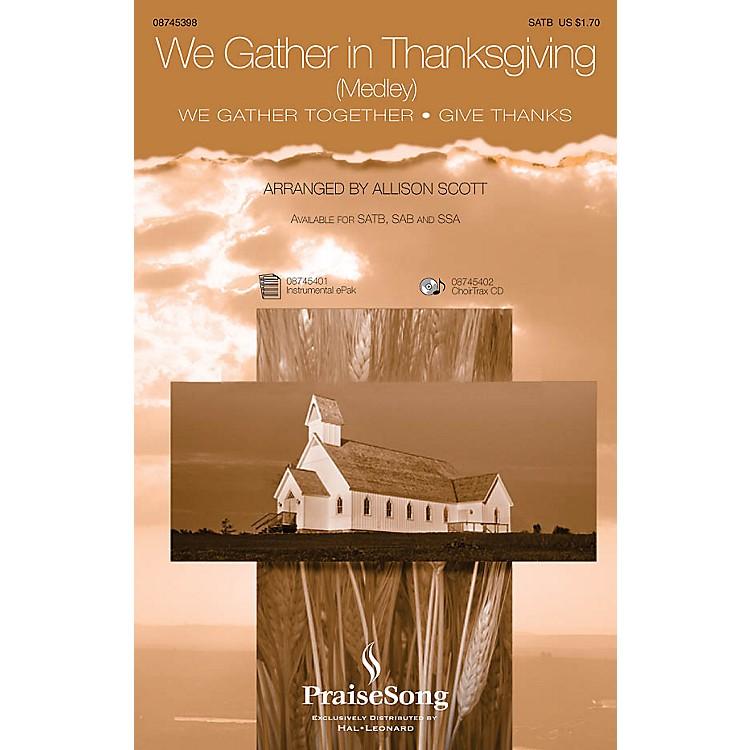 PraiseSongWe Gather in Thanksgiving SATB arranged by Allison Scott