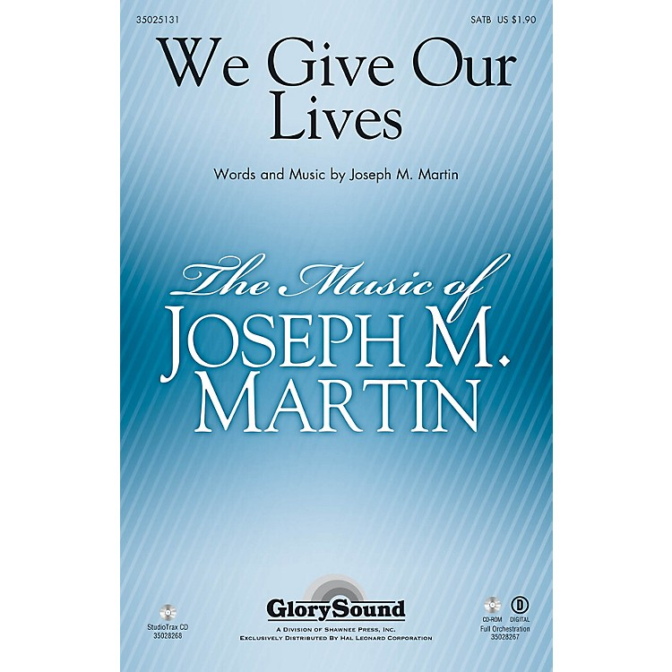 Shawnee PressWe Give Our Lives Studiotrax CD Composed by Joseph M. Martin