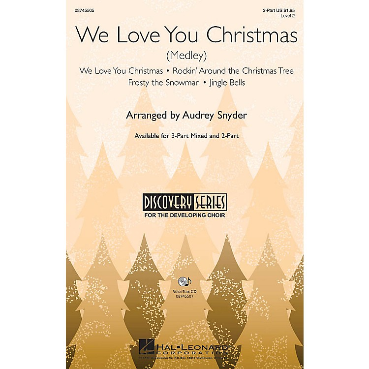 Hal LeonardWe Love You Christmas (Medley) 3-Part Mixed Arranged by Audrey Snyder