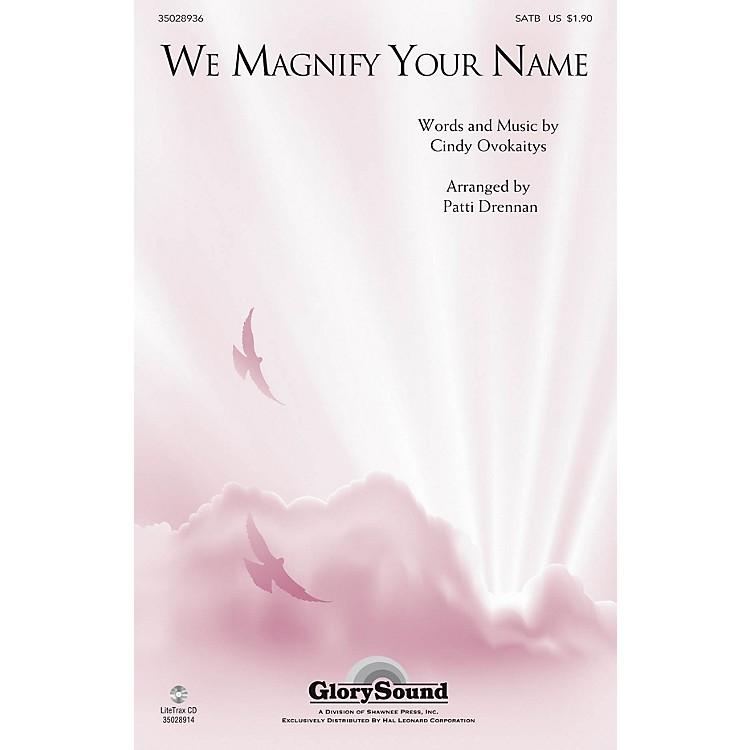 Shawnee PressWe Magnify Your Name SATB arranged by Patti Drennan