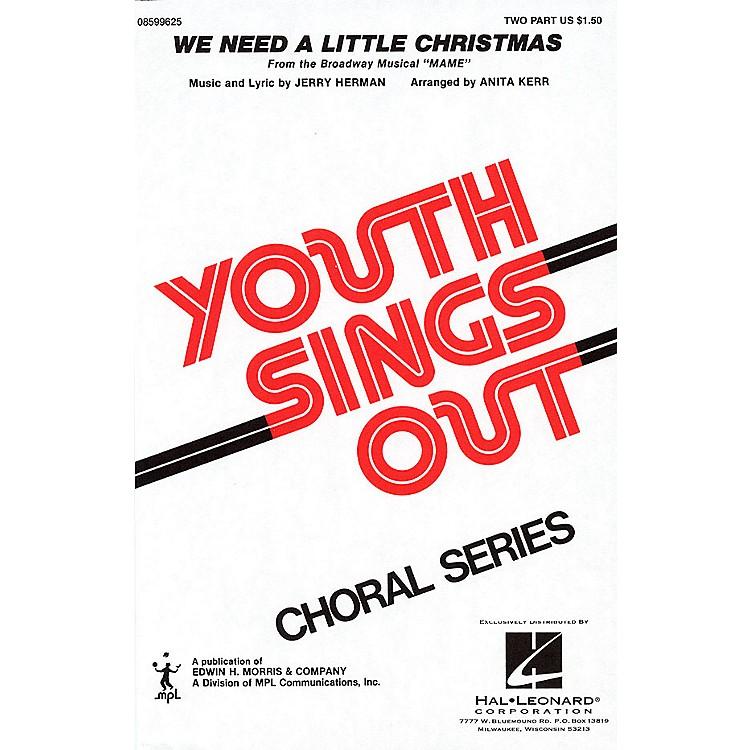 Hal LeonardWe Need a Little Christmas 2-Part arranged by Anita Kerr