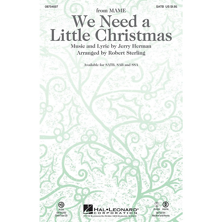Hal LeonardWe Need a Little Christmas (with We Wish You a Merry Christmas) CHOIRTRAX CD Arranged by Robert Sterling
