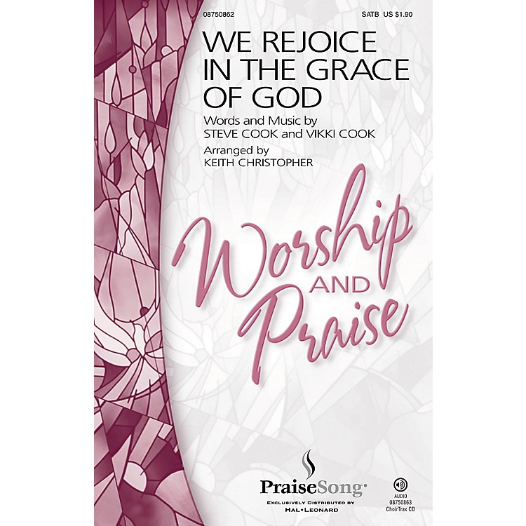 PraiseSongWe Rejoice in the Grace of God SATB arranged by Keith Christopher