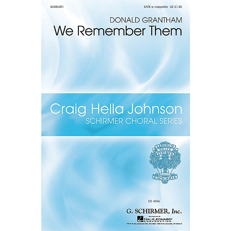 G. SchirmerWe Remember Them SATB a cappella composed by Donald Grantham