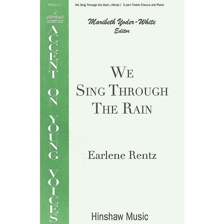 Hinshaw MusicWe Sing Through the Rain SA composed by Earlene Rentz