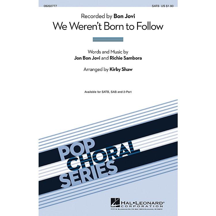 Hal LeonardWe Weren't Born to Follow ShowTrax CD by Bon Jovi Arranged by Kirby Shaw