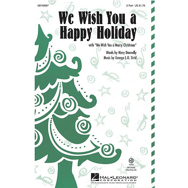 Hal LeonardWe Wish You a Happy Holiday (with We Wish You a Merry Christmas) ShowTrax CD Composed by Mary Donnelly