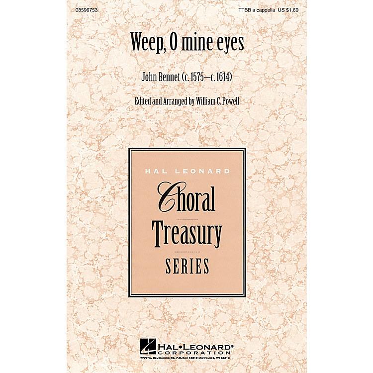 Hal LeonardWeep, O Mine Eyes TTBB A Cappella arranged by William Powell