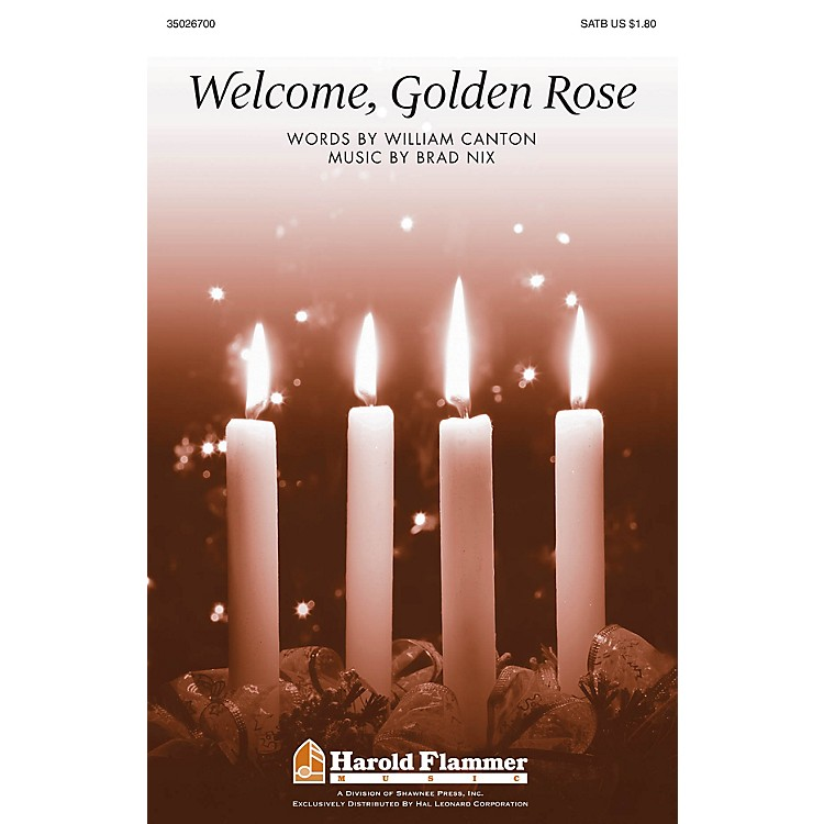 Shawnee PressWelcome, Golden Rose SATB composed by Brad Nix