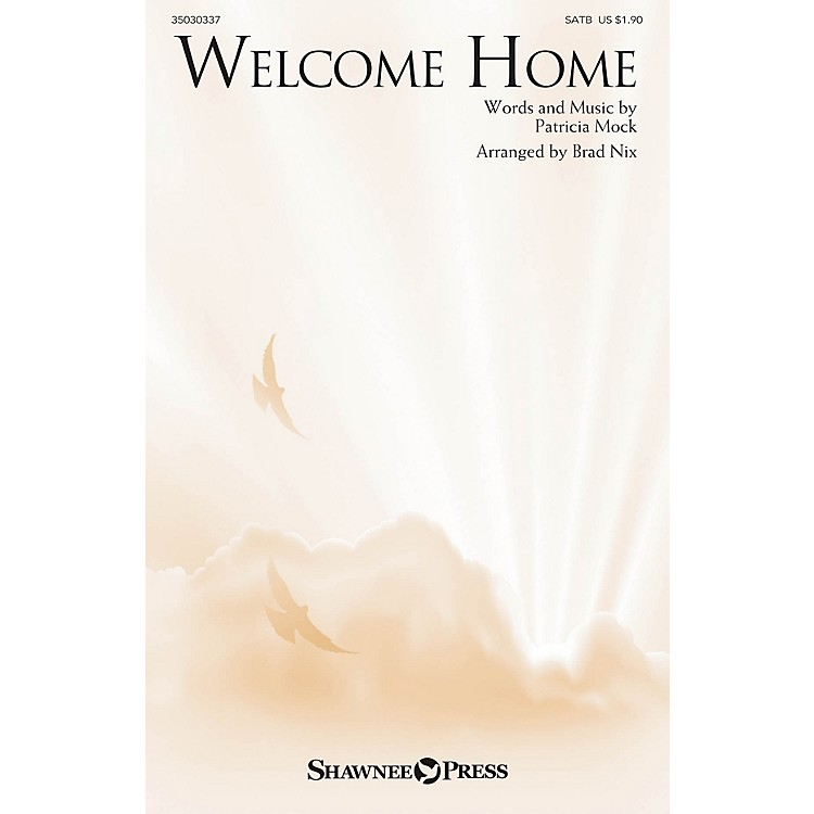 Shawnee PressWelcome Home SATB arranged by Brad Nix