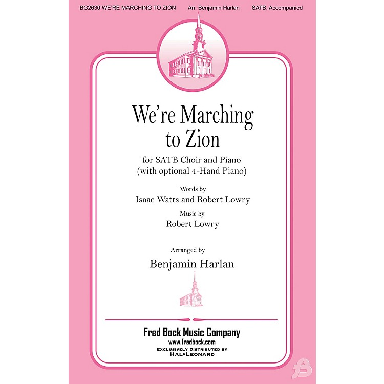 Fred Bock MusicWe're Marching to Zion SATB arranged by Benjamin Harlan