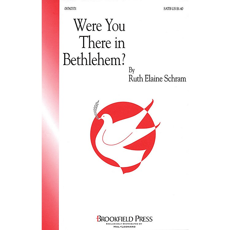 BrookfieldWere You There in Bethlehem? SATB composed by Ruth Elaine Schram