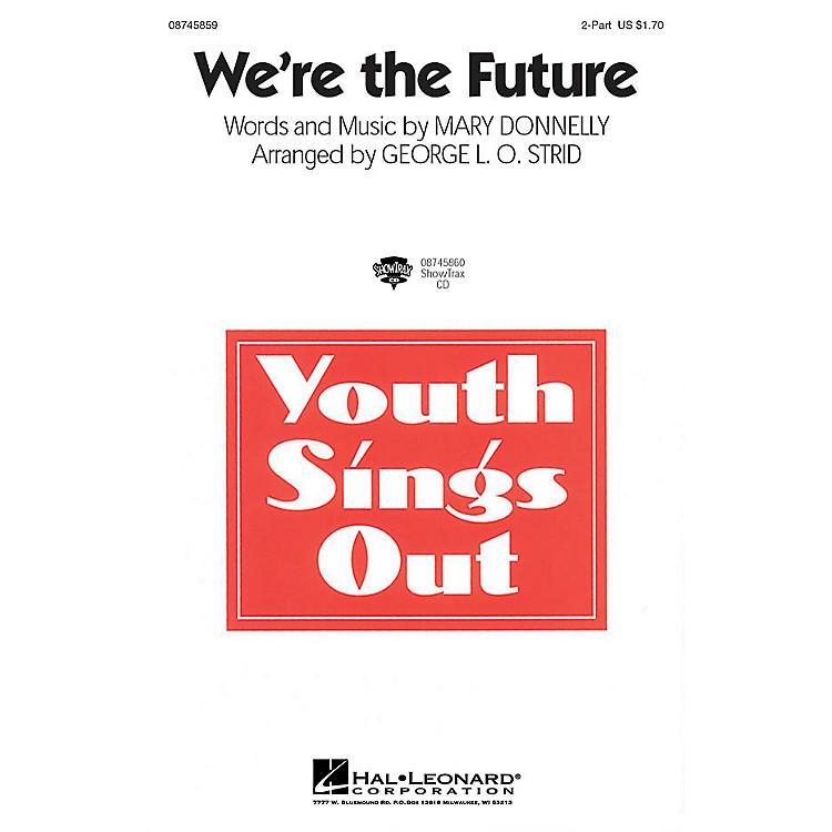 Hal LeonardWe're the Future 2-Part arranged by George L.O. Strid