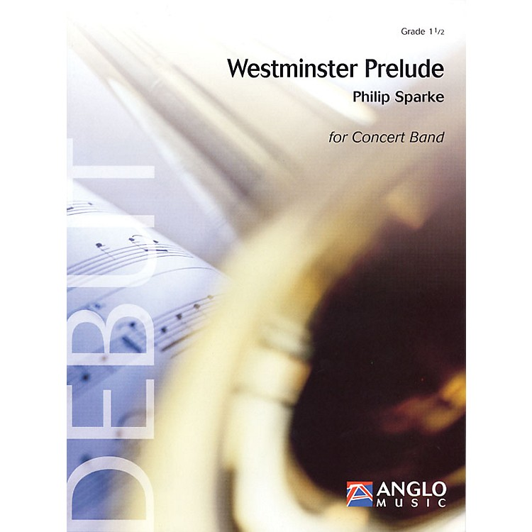 Anglo Music PressWestminster Prelude (Grade 1.5 - Score and Parts) Concert Band Level 1.5 Composed by Philip Sparke