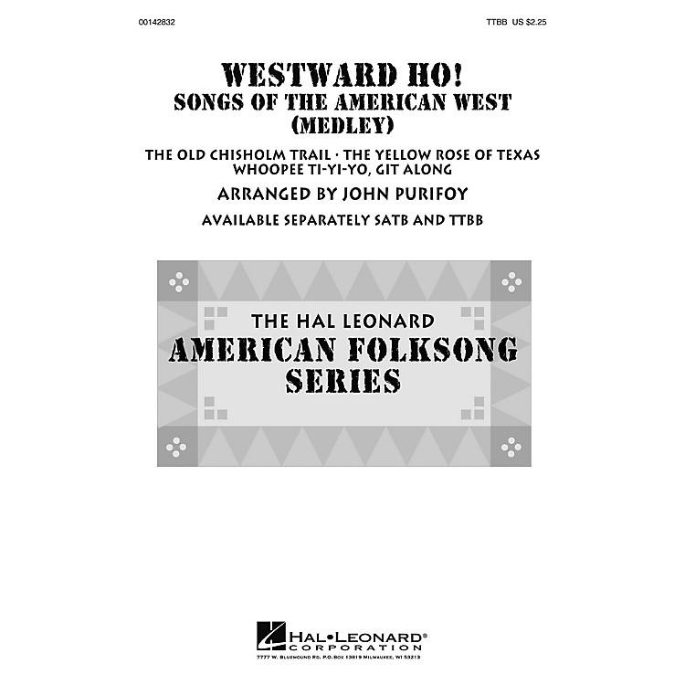 Hal LeonardWestward Ho! Songs of the American West (Medley) TTBB arranged by John Purifoy