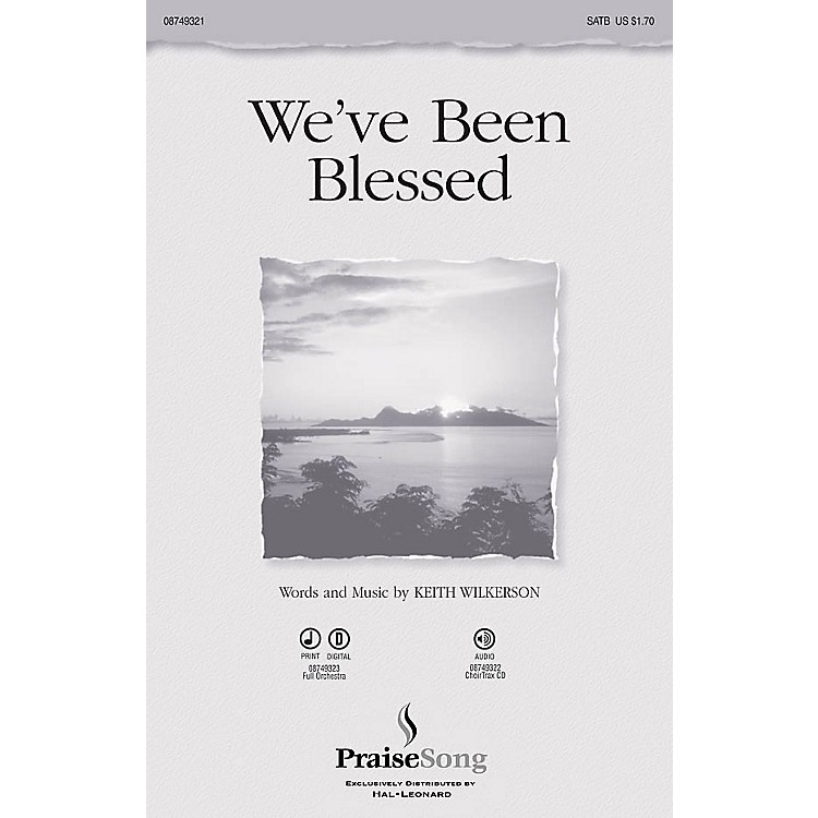 PraiseSongWe've Been Blessed SATB composed by Keith Wilkerson
