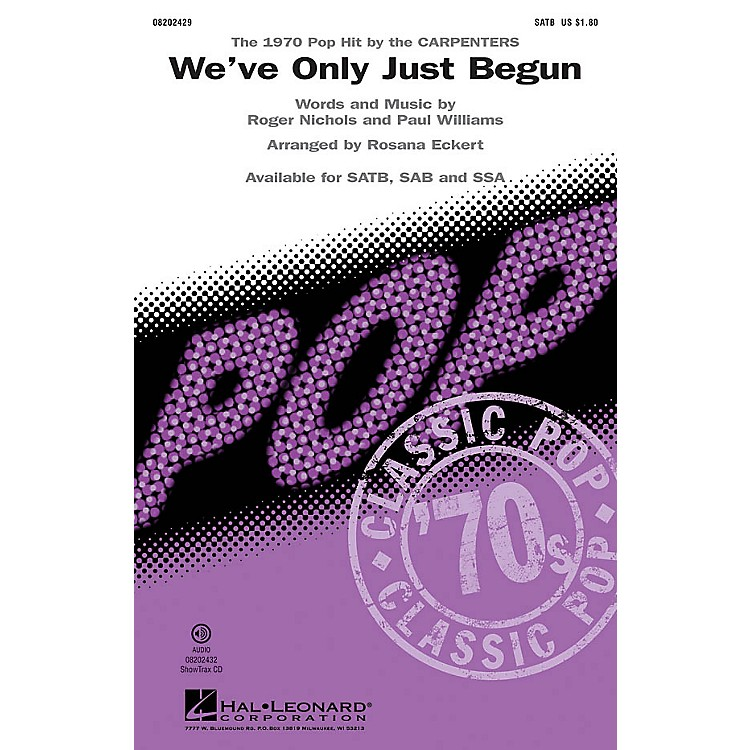 Hal LeonardWe've Only Just Begun SAB by The Carpenters Arranged by Rosana Eckert