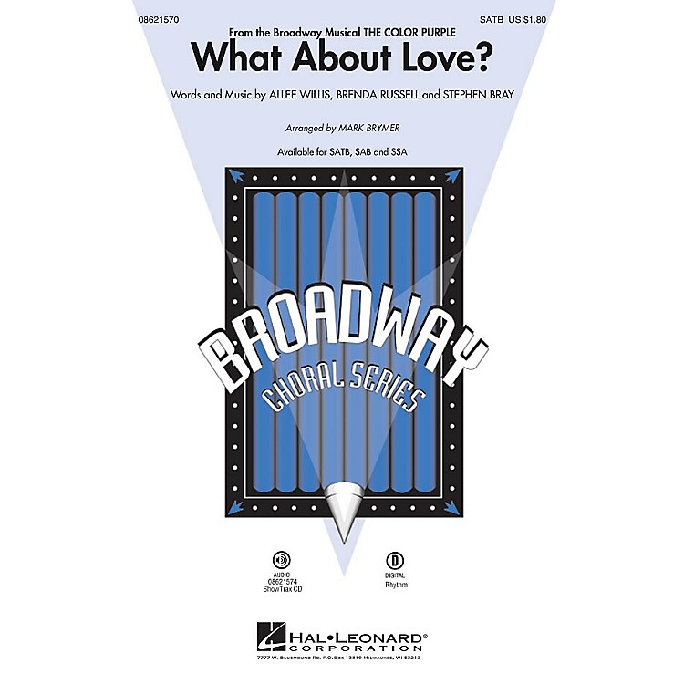 Hal LeonardWhat About Love? (from The Color Purple) SATB arranged by Mark Brymer