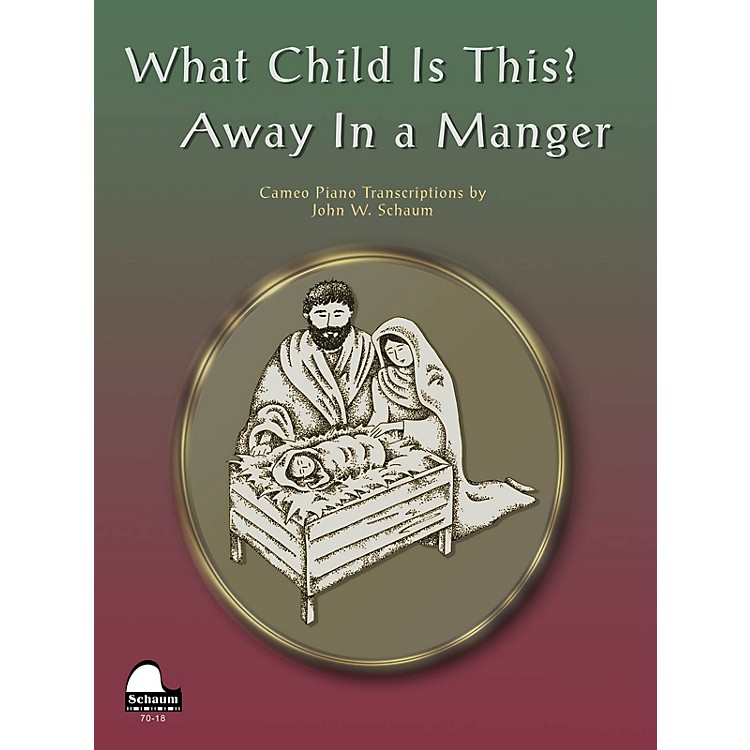 SCHAUM What Child Is This Away In Manger Educational Piano Series Softcover