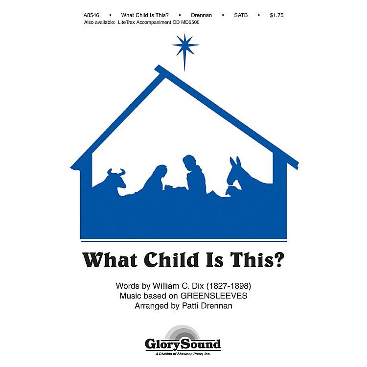 Shawnee PressWhat Child Is This? SATB arranged by Patti Drennan