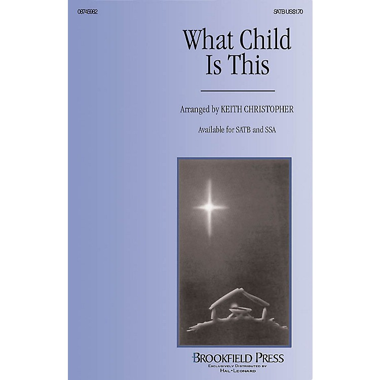 BrookfieldWhat Child Is This SSA Arranged by Keith Christopher
