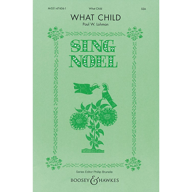 Boosey and HawkesWhat Child SSA composed by Paul Lohman